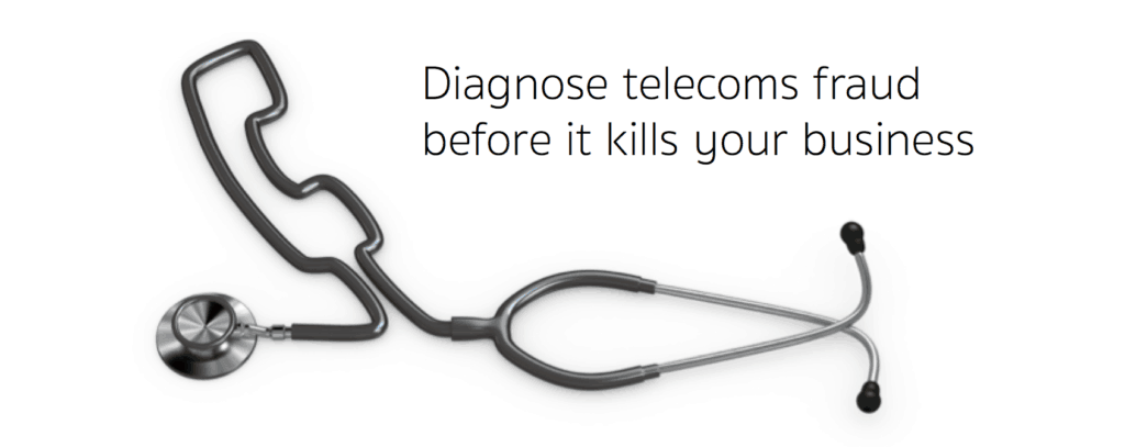 Diagnose telecoms fraud before it kills your business